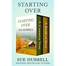 Starting Over: A Country Year and A Book of Bees