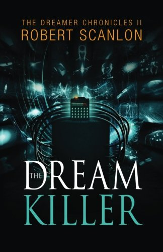 The Dream Killer (The Dreamer Chronicles) (Volume 2) PDF Text fb2 book