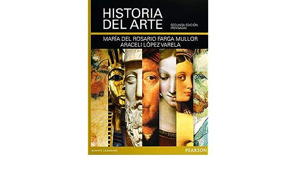 HISTORIA DEL ARTE  MARIA DEL ROSARIO FARGA MULLOR  9786073219600   Amazon.com  Books 518d298fca5