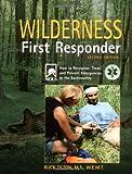 Wilderness First Responder, Buck Tilton, 0762728019