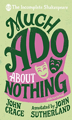 Much Ado About Nothing (The Incomplete Shakespeare)