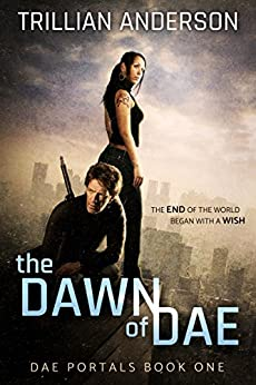 The Dawn of Dae (Dae Portals Book 1) by [Anderson, Trillian]