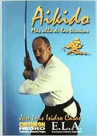 Aikido, más allá de las técnicas: Amazon.es: José Luis