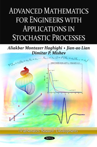 Advanced Mathematics for Engineers with Applications in Stochastic Processes. Aliakbar Montazer Haghighi, Jian-Ao Lian,