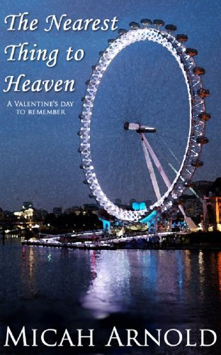 The Nearest Thing To Heaven (English Edition)