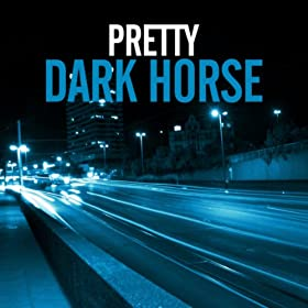 Pretty-Dark Horse (The Dance Mixes)
