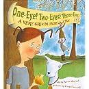 One-Eye! Two-Eyes! Three-Eyes!: A Very Grimm Fairy Tale