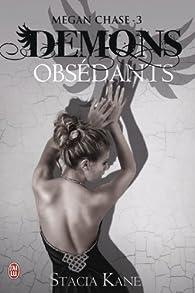 Megan Chase, Tome 3 : Démons obsédants par Stacia Kane