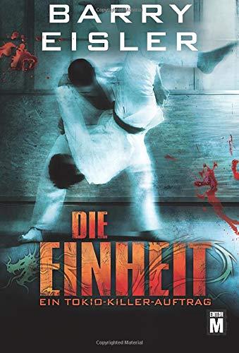Die Einheit: Thriller (Tokio Killer) (German Edition) Barry Eisler