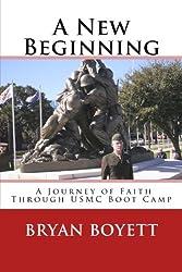 A New Beginning, A Journey of Faith Through USMC Boot Camp