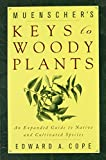 Muenscher's Keys to Woody Plants: An Expanded Guide to Native and Cultivated Species