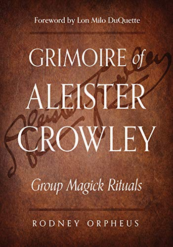 Grimoire of Aleister Crowley: Group Magick Rituals (English Edition)