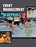 Event Management Blueprint : Creating and Managing Successful Sports Events, Lawrence, Heather and Wells, Michelle, 0757564615