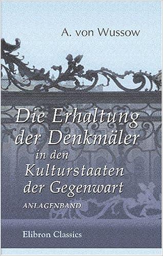 Book Die Erhaltung der Denkmäler in den Kulturstaaten der Gegenwart: Anlagenband