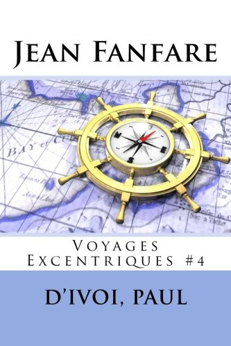 Download Jean Fanfare: Voyages Excentriques #4 (French Edition) pdf epub
