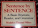 img - for Sentence by Sentence: A Basic Rhetoric, Reader and Grammar book / textbook / text book