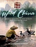 Wild China, Phil Chapman and George Chan, 0300141653