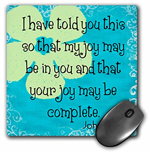 3dRose LLC 8 x 8 x 0.25 Inches Mouse Pad, Bible Verse John 15 – 11 Whimsical Flower Bible Christian Inspirational Saying (mp_150073_1)