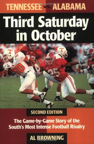 Third Saturday in October: The Game-By-Game Story of the South's Most Intense Football Rivalry pdf epub