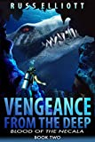 Vengeance from the Deep - Book Two: Blood of the Necala