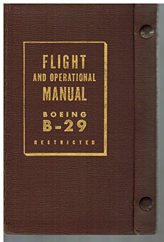 Flight and Operational Manual for the Boeing B-29 Bomber - ()