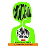 Indecision: A Novel | Benjamin Kunkel