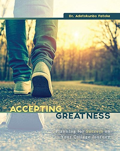 Accepting Greatness: Planning for Success on Your College Journey