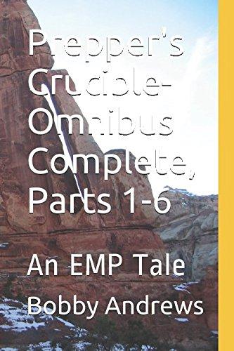 Download Prepper's Crucible-Omnibus Complete, Parts 1-6: An EMP Tale pdf epub