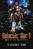 Galactic War 1, William A. Gibbs, 1477136061