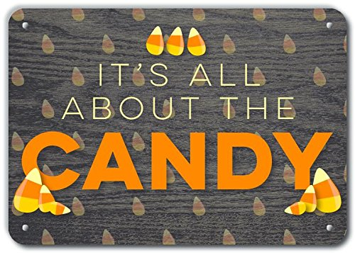 10 x 7 10 x 7 PetKa Signs /& Graphics Petka Signs and Graphics PKHW-0078-NA/_10x7Its All About The Candy Aluminum Sign