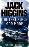 The Last Place God Made by Jack Higgins front cover