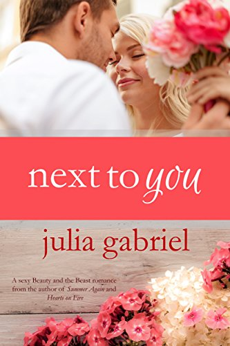 A sexy Beauty and the Beast romance from the author of SUMMER AGAIN and HEARTS ON FIRE:  Next to You (Phlox Beauty Series) by Julia Gabriel  80% price cut!