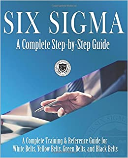 Amazon com: Six Sigma: A Complete Step-by-Step Guide: A