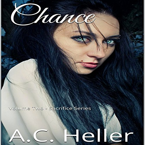 Chance: An Action & Adventure Romance Novel (Sacrifice Book Book 2)