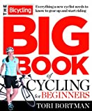 img - for The Bicycling Big Book of Cycling for Beginners: Everything a new cyclist needs to know to gear up and start riding book / textbook / text book