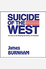 Suicide of the West: An Essay on the Meaning and Destiny of Liberalism Audible Audiobook