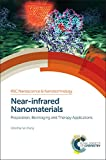 img - for Near-infrared Nanomaterials: Preparation, Bioimaging and Therapy Applications (Nanoscience & Nanotechnology Series) book / textbook / text book