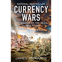 Currency Wars: The Making of the Next Global Crisis (English Edition)