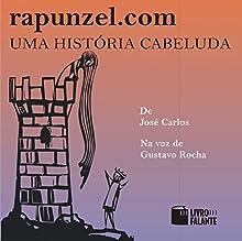 Rapunzel.com: uma história cabeluda [Rapunzel.com: a Hairy Story] Audiobook by José Carlos Aragão Narrated by Gustavo Rocha