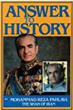 Answer to History, Pahlavi, Mohammad R., 0812861388