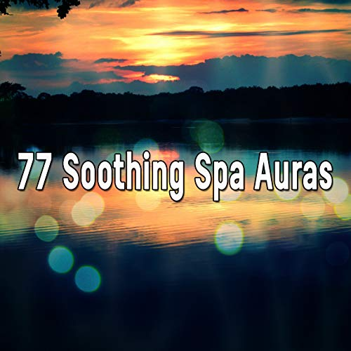 77 Soothing Spa Auras
