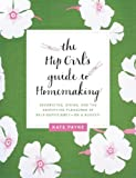 The Hip Girl's Guide to Homemaking, Kate Payne, 0062014706