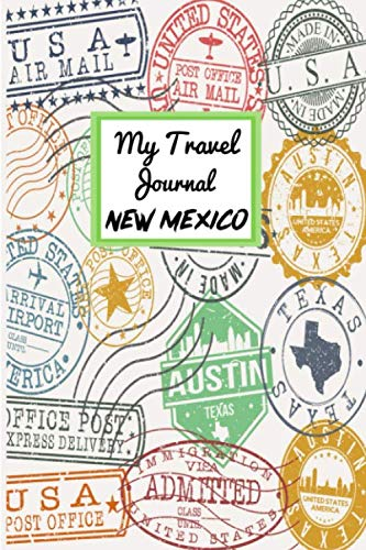 My Travel Journal New Mexico: 6 x 9 Lined Journal, 126 pages | Journal Travel | Memory Book | A Mindful Journal Travel | A Gift for Everyone | New Mexico |