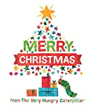 Book cover from Merry Christmas from The Very Hungry Caterpillar (The World of Eric Carle) by Eric Carle