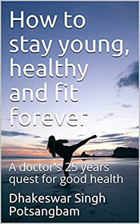 How to stay young, healthy and fit forever: A doctor's 25 years