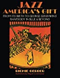 img - for Jazz: America's Gift: From Its Birth to George Gershwin's Rhapsody in Blue & Beyond book / textbook / text book