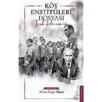 Köy Enstitüleri Dosyası: Türk Rönesansı