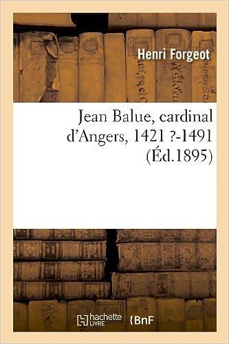 Jean Balue, Cardinal D'Angers, 1421 ?-1491 (Ed.1895) (Religion)