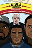 img - for N.W.A: The Aftermath: Exclusive Interviews with Dr. Dre, Ice Cube, Jerry Heller, Yella and Westside Connection (In Their Own Words: Behind the Music Tales of Truth, Fiction and Desire) (Volume 4) book / textbook / text book