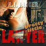 Pretty Little Lawyer | R. J. Jagger